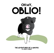 Oh My Oblio - Adventures of a Mini Pig cover image