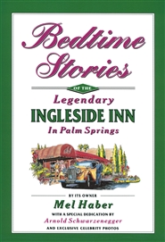 Bedtime Stories of the Legendary Ingleside Inn in Palm Springs cover image