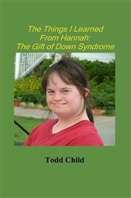 The Things I Learned From Hannah: The Gift of Down Syndrome cover image