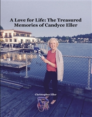 A Love for Life: The Treasured Memories of Candyce Eller cover image