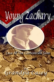 Young Zachary Case Of The Confederate Gold cover image