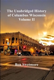The Unabridged History of Columbus Wisconsin Volume II cover image