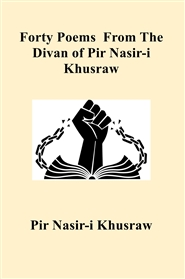 Forty Poems  From The Divan of Pir Nasir-i Khusraw cover image