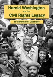 Harold Washington and the Civil Rights Legacy cover image