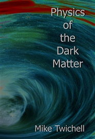 Physics of the Dark Matter - Black and White Version cover image