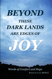 Beyond These Dark Lands Are Edges Of Joy, Words of Comfort and Hope cover image