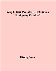 Why Is 1896 Presidential Election a Realigning Election? cover image
