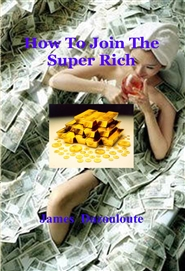 How To Join The Super Rich cover image
