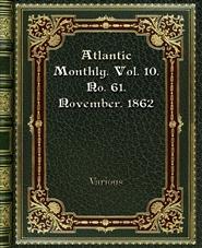 Atlantic Monthly. Vol. 10. No. 61. November. 1862 cover image