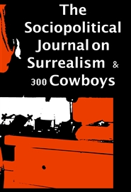 The Sociopolitical Journal on Surrealism   &   300 Cowboys  cover image