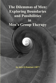 The Dilemmas of Men: Exploring Boundaries and Possibilities in Men's Group Therapy cover image