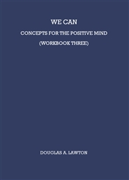 We Can: Concepts For The Positive Mind (Workbook Three) cover image