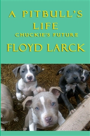 A Pit Bull's Life - Chuckie's Future cover image