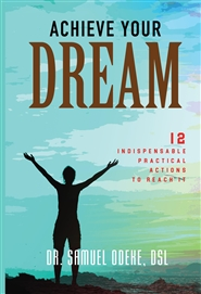 Achieve Your Dream: 12 Indispensable and Practical Actions to Realize It.   cover image