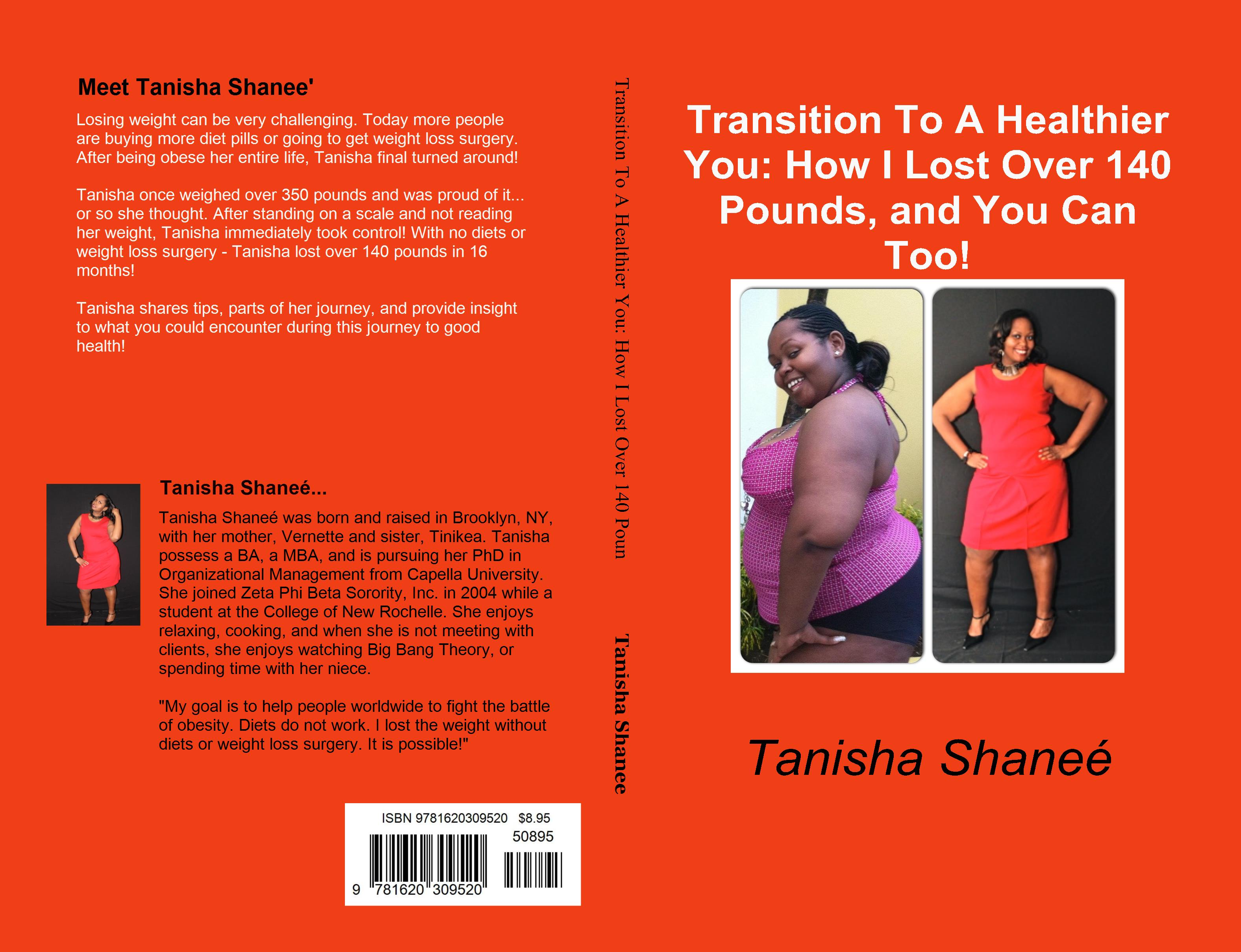 Transition To A Healthier You: How I Lost Over 140 Pounds, and You Can Too! cover image