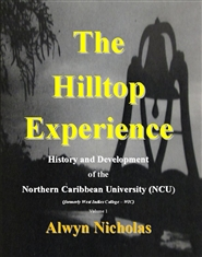 The Hilltop Experience: History and Development of the Northern Caribbean University cover image