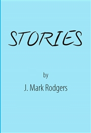 Stories by J. Mark Rodgers cover image