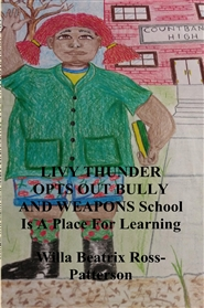 LIVY THUNDER OPTS OUT BULLY AND WEAPONS-School Is A Place For Learning cover image