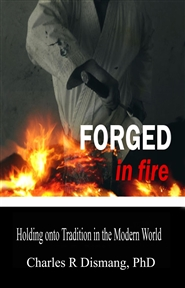 FORGED IN FIRE Holding onto Tradition in the Modern World cover image