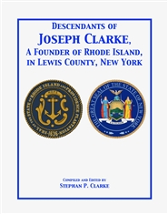 Descendants of Joseph Clarke, A Founder of Rhode Island, in Lewis County, New York cover image