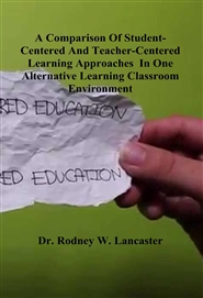 A Comparison Of Student-Centered And Teacher-Centered Learning Approaches In One Alternative Learning Classroom Environment cover image