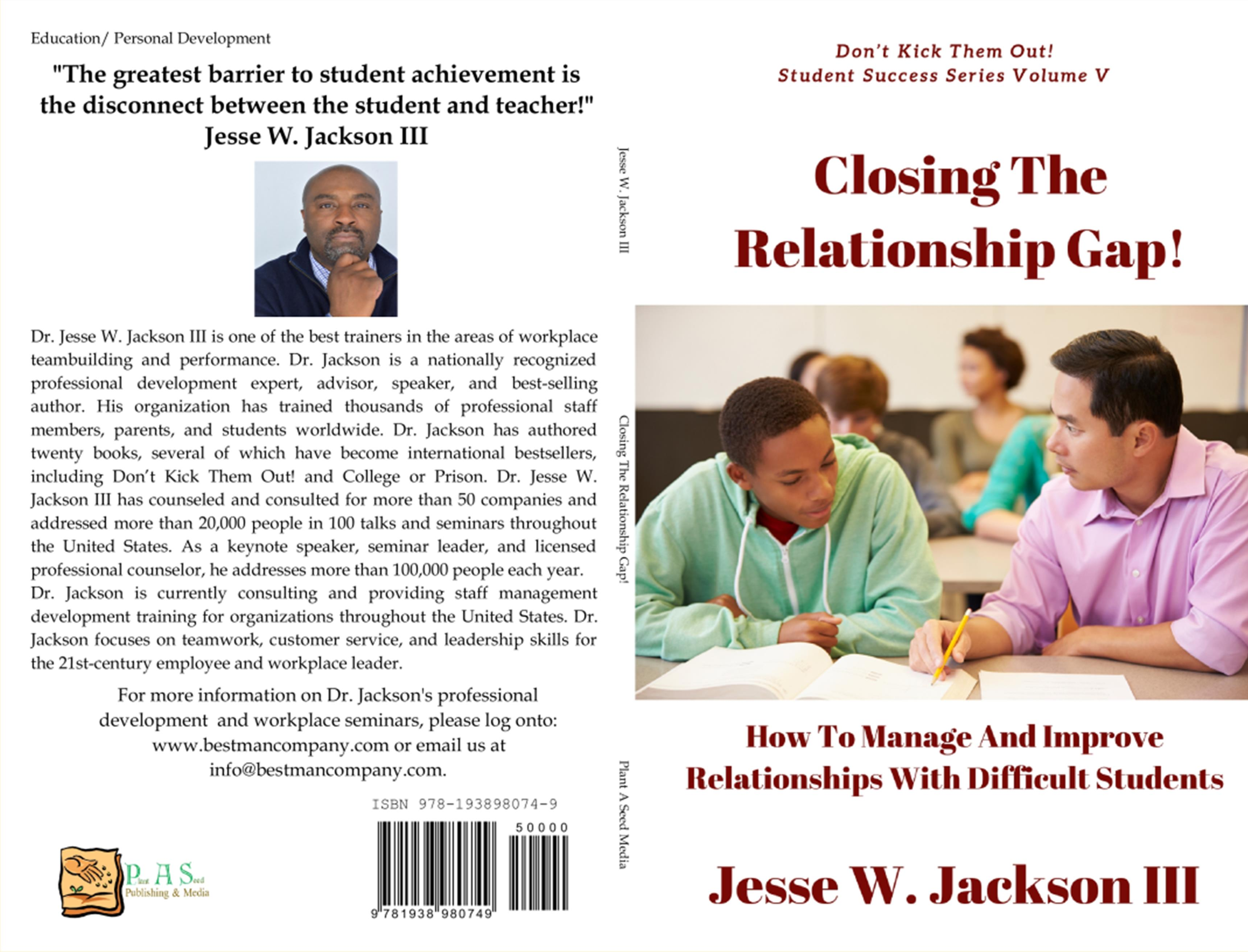 Closing The Relationship Gap! How To Manage And Improve Relationships With Difficult Students cover image