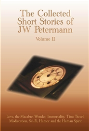 The Collected Short Stories of JW Petermann - Vol. II cover image