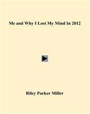 Me and Why I Lost My Mind In 2012 cover image