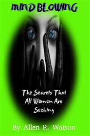 Mind Blowing The Secrets T ... cover image