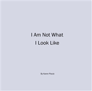 I Am Not What I Look Like cover image