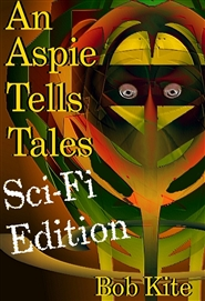 An Aspie Tells Tales Sci-Fi Edition cover image