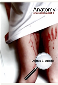 Anatomy of a Serial Rapist cover image