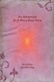An Adventure In A Place Near Here cover image