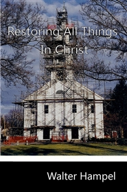 Restoring All Things In Christ cover image