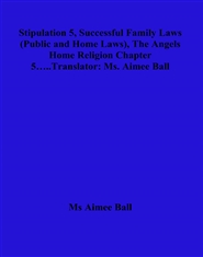 Stipulation 5, Successful Family Laws (Public and Home Laws), The Angels Home Religion Chapter 5…..Translator: Ms. Aimee Ball cover image