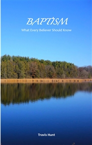 Baptism - What Every Believer Should Know cover image