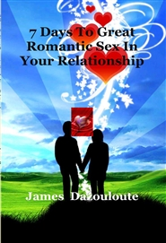 7 Days To Great Romantic Sex In Your Relationship cover image