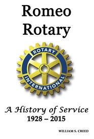 Romeo Rotary - A History of Service 1928 - 2015 cover image