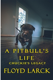A Pit Bull's Life - Chuckie's Legacy cover image
