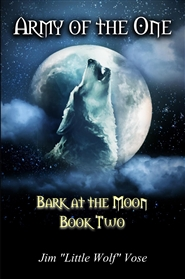 Army of the One - Bark at the Moon Book Two cover image