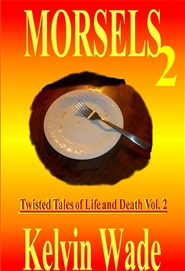 Morsels: Twisted tales of life and death Vol. 2 cover image