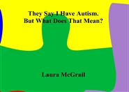 They Say I Have Autism. But What Does That Mean? cover image