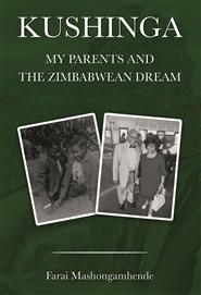 Kushinga: My Parents and T ... cover image