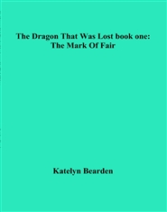 The Dragon That Was Lost book one: The Mark Of Fair cover image