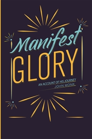 MANIFEST GLORY cover image
