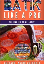 Batik Like a Pro, The Making of an Artist cover image