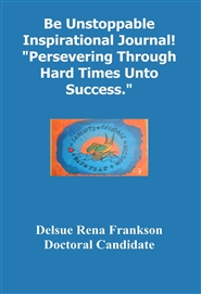 "Be Unstoppable Inspirational Journal! ""Persevering Through Hard Times Unto Success."" cover image"
