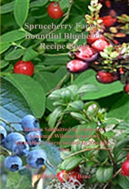 Spruceberry Farm's Bountiful Blueberry Recipe Book cover image