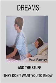 dreams and stuff they don t want you to know by paul pawley. Black Bedroom Furniture Sets. Home Design Ideas