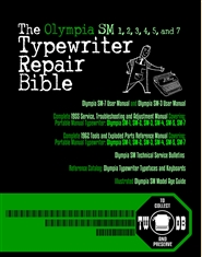 The Olympia SM 1, 2, 3, 4, 5, and 7 Typewriter Repair Bible by